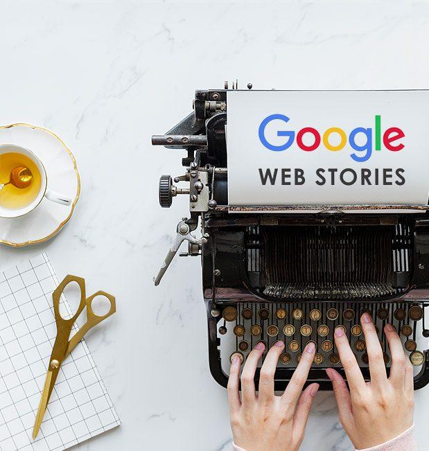 Una forma adicional de contar historias: Google Web Stories, ¿qué son, cómo se hacen y para qué sirven?
